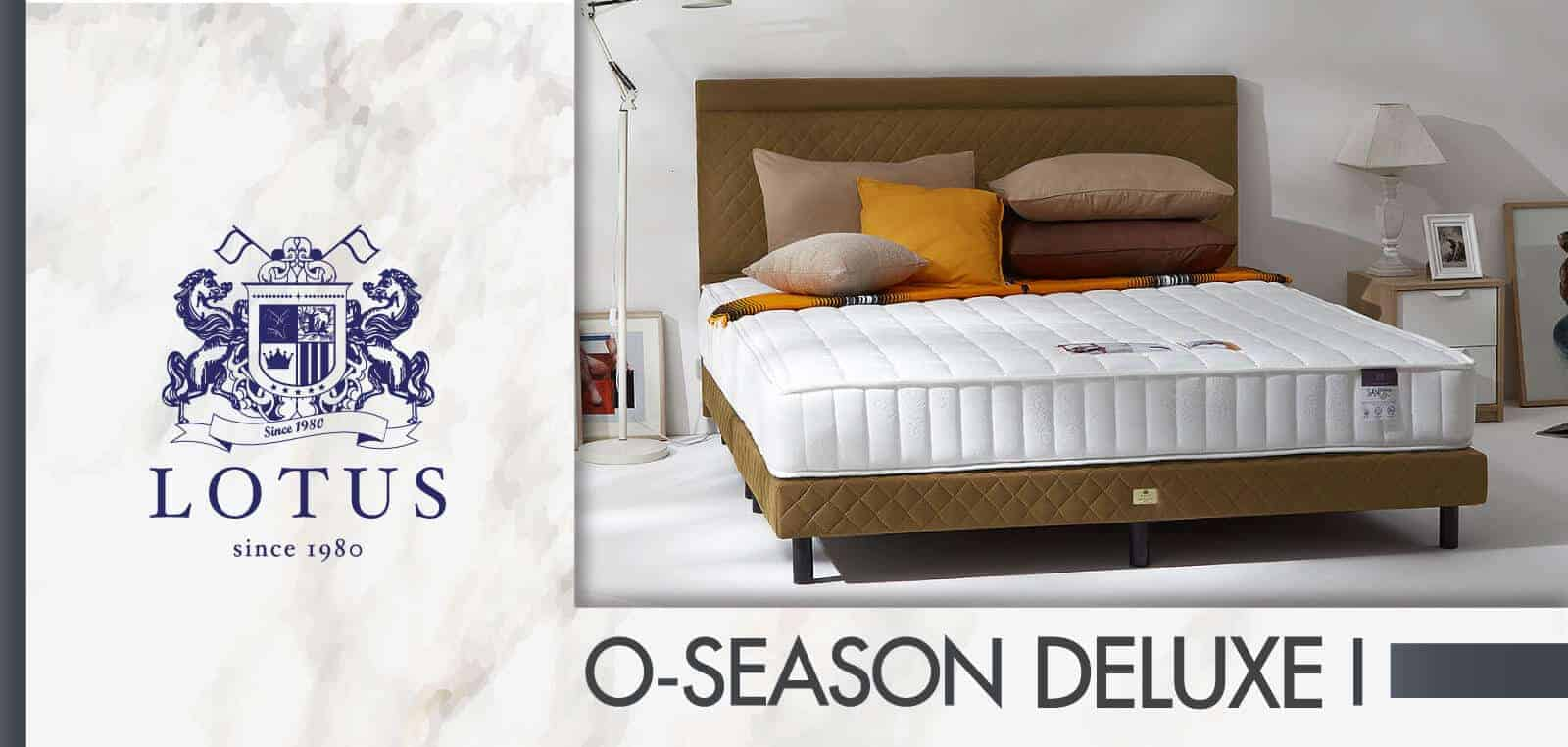 Lotus Mattress - O-Season Deluxe I 6