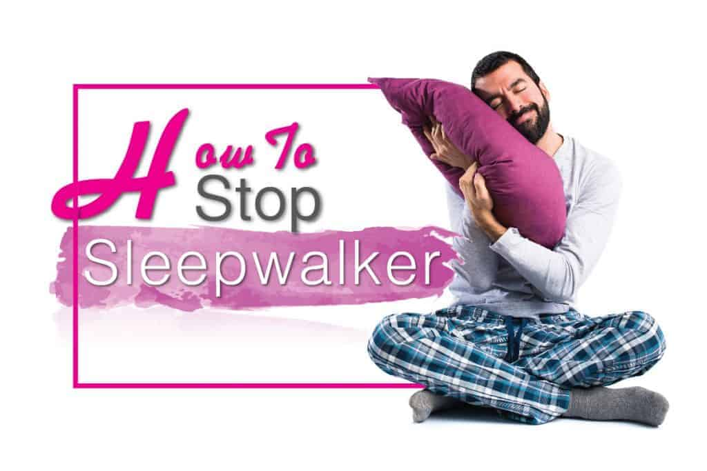 How to stop sleepwalkers 2